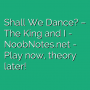 Shall We Dance? - The King and I