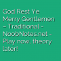 God Rest Ye Merry Gentlemen - Traditional