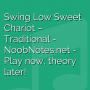 Swing Low Sweet Chariot - Traditional