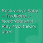 Rock-a-bye Baby - Traditional