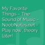 My Favorite Things - The Sound of Music