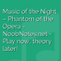 Music of the Night - Phantom of the Opera