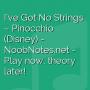 I've Got No Strings - Pinocchio (Disney)