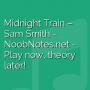 Midnight Train - Sam Smith