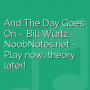 And The Day Goes On - Bill Wurtz