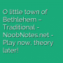 O little town of Bethlehem - Traditional