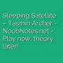 Sleeping Satellite - Tasmin Archer