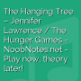 The Hanging Tree - Jennifer Lawrence / The Hunger Games