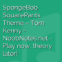 SpongeBob SquarePants Theme - Tom Kenny