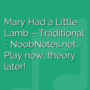 Mary Had a Little Lamb - Traditional