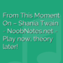 From This Moment On - Shania Twain