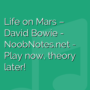 Life on Mars - David Bowie