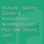Wolves - Selena Gomez / Marshmello