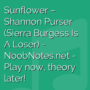 Sunflower - Shannon Purser (Sierra Burgess Is A Loser)