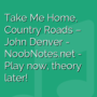 Take Me Home, Country Roads - John Denver