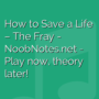 How to Save a Life - The Fray