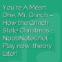 You're A Mean One, Mr. Grinch - How the Grinch Stole Christmas