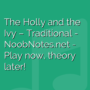 The Holly and the Ivy - Traditional