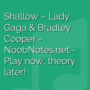 Shallow - Lady Gaga ft. Bradley Cooper