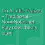I'm A Little Teapot - Traditional