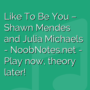 Like To Be You - Shawn Mendes / Julia Michaels