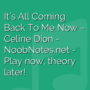 It's All Coming Back To Me Now - Celine Dion