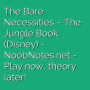 The Bare Necessities - The Jungle Book (Disney)