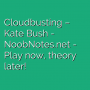 Cloudbusting - Kate Bush