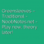Greensleeves - Traditional